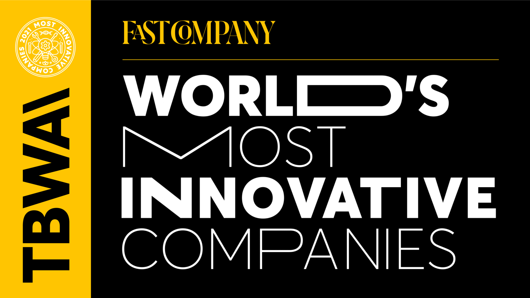 TBWA has been named to Fast Company's list of the World's Most Innovative Companies for 2021